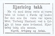 Torberg Haaland's brothers and sisters were grateful to the people who were present and followed their brother to his grave. Advertisement in Firda, 25 August, 1945.